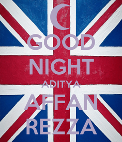 Poster: GOOD NIGHT ADITYA AFFAN REZZA