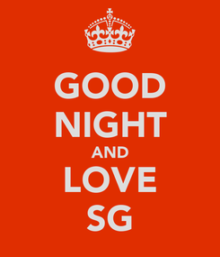 Poster: GOOD NIGHT AND LOVE SG