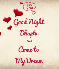 Poster: Good Night  Dhaplu And Come to  My Dream