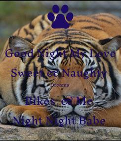 Poster: Good Night My Love Sweet & Naughty  Dreams  Bikes  & Me  Night Night Babe