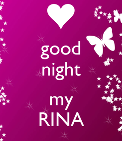 Poster: good night  my RINA