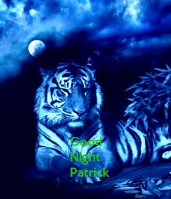 Poster: Good Night  Patrick