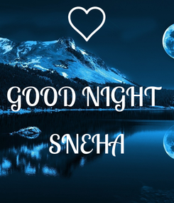 Poster:  GOOD NIGHT   SNEHA