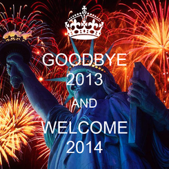 Poster: GOODBYE 2013 AND WELCOME 2014