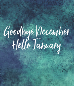 Poster: Goodbye December Hello January