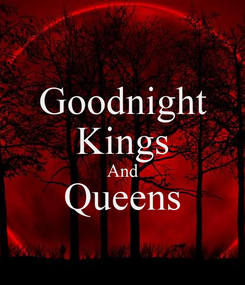 Poster: Goodnight Kings And Queens