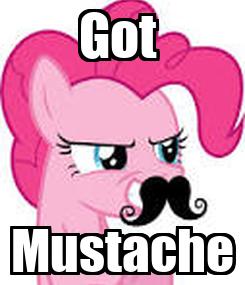 Poster: Got  Mustache