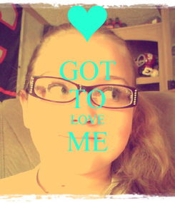 Poster: GOT TO LOVE ME