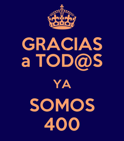 Poster: GRACIAS a TOD@S YA SOMOS 400