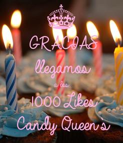 Poster: GRACIAS llegamos  a los 1000 Likes Candy Queen`s