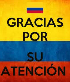 Poster: GRACIAS POR  SU ATENCIÓN