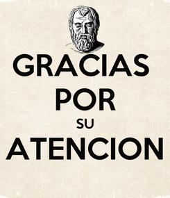Poster: GRACIAS  POR SU ATENCION
