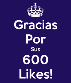 Poster: Gracias Por Sus 600 Likes!