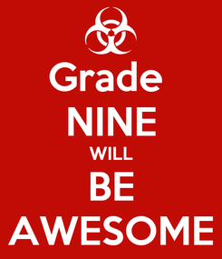 Poster: Grade  NINE WILL BE AWESOME