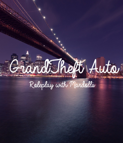 Poster:  GrandTheft Auto Roleplay with Mardollii