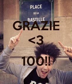 Poster: GRAZIE <3  100!!