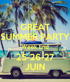Poster: GREAT SUMMER PARTY Week End 25-26-27 JUIN