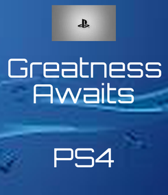 Poster: Greatness Awaits   PS4