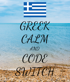 Poster: GREEK CALM AND CODE SWITCH