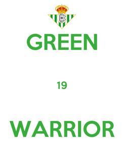 Poster: GREEN  19  WARRIOR