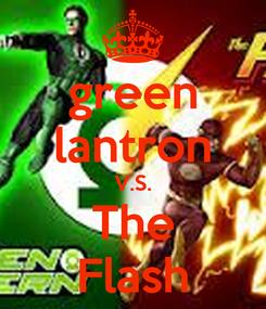 Poster: green lantron V.S. The Flash