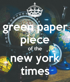 Poster: green paper piece of the new york times