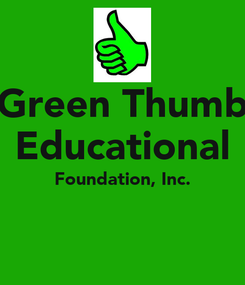 Poster: Green Thumb Educational Foundation, Inc.