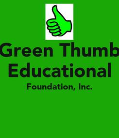 Poster: Green Thumb Educational Foundation, Inc.