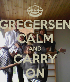 Poster: GREGERSEN CALM AND CARRY ON