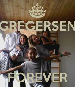 Poster: GREGERSEN    FOREVER