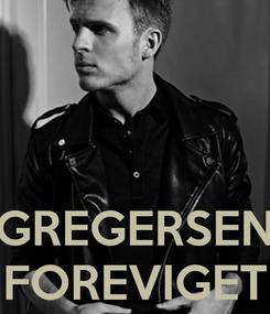 Poster:    GREGERSEN FOREVIGET