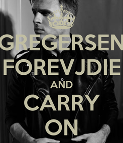Poster: GREGERSEN FOREVJDIE AND CARRY ON