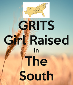 Poster: GRITS Girl Raised In The South