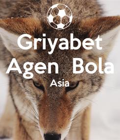 Poster: Griyabet Agen  Bola Asia