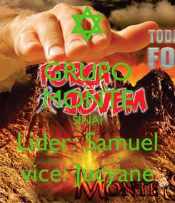 Poster: GRUPO MONTE SINAI Lider: Samuel vice: Jucyane