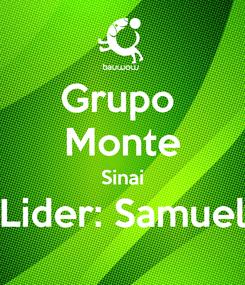Poster: Grupo  Monte Sinai Lider: Samuel