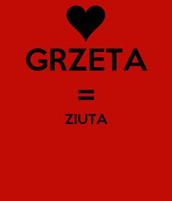 Poster: GRZETA = ZIUTA