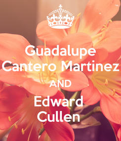 Poster: Guadalupe Cantero Martinez AND Edward  Cullen