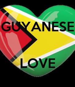 Poster: GUYANESE   LOVE
