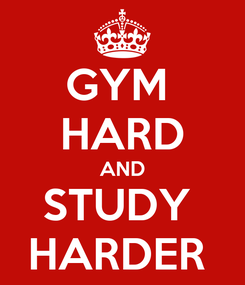 Poster: GYM  HARD AND STUDY  HARDER