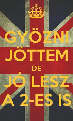 Poster: GYÖZNI JÖTTEM DE JÓ LESZ A 2-ES IS
