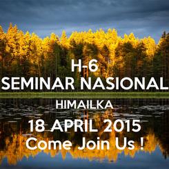 Poster: H-6 SEMINAR NASIONAL HIMAILKA 18 APRIL 2015 Come Join Us !