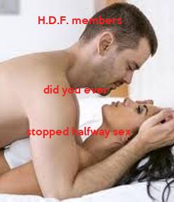Poster:          H.D.F. members