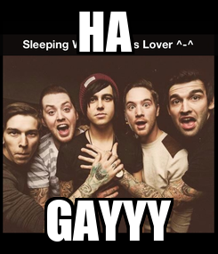 Poster: HA  GAYYY