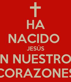 Poster: HA NACIDO  JESÚS EN NUESTROS CORAZONES