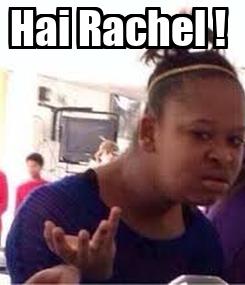 Poster: Hai Rachel !