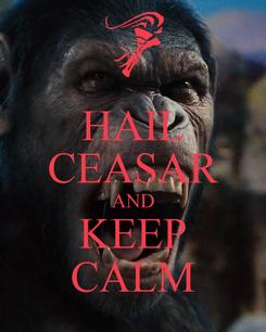 Poster: HAIL CEASAR AND KEEP CALM