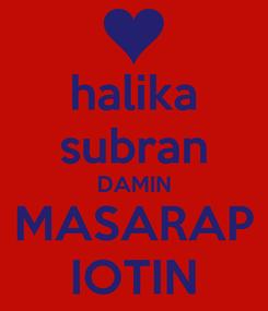 Poster: halika subran DAMIN MASARAP IOTIN