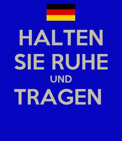 Poster: HALTEN SIE RUHE UND TRAGEN