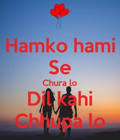 Poster: Hamko hami Se Chura lo Dil kahi Chhupa lo